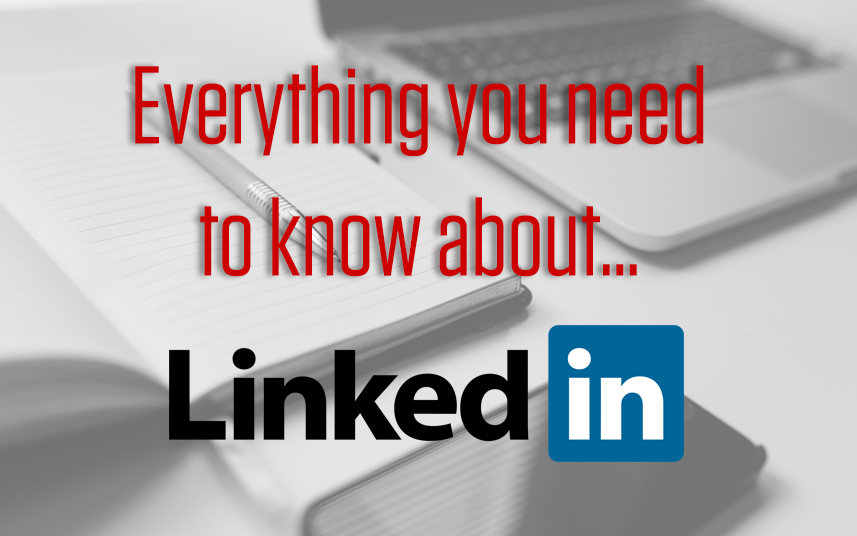Everything you need to know about LinkedIn